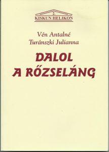 Vén Anatlné Turánszki Julianna - Dalol a rőzseláng